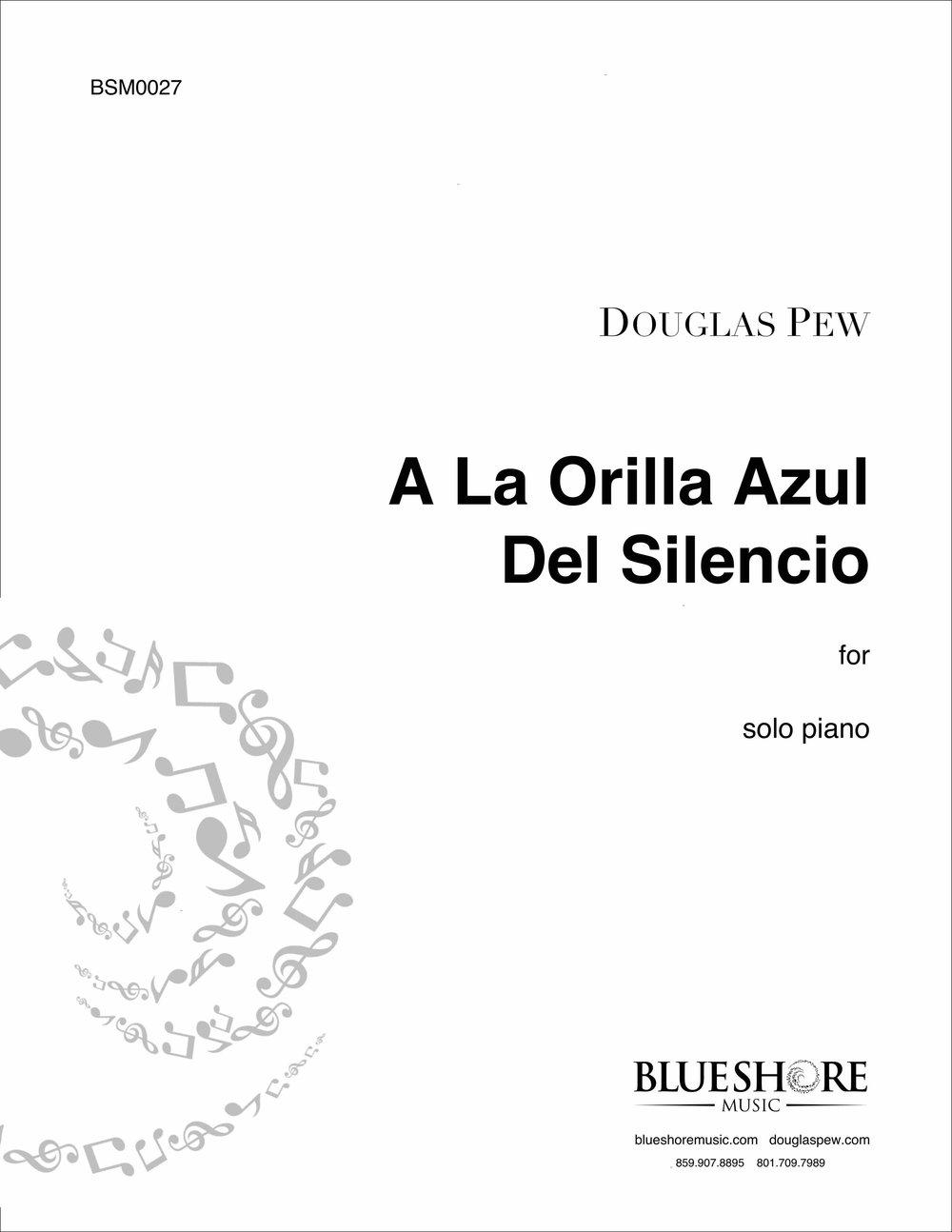 A la Orilla Azule del Silencio    Solo Piano