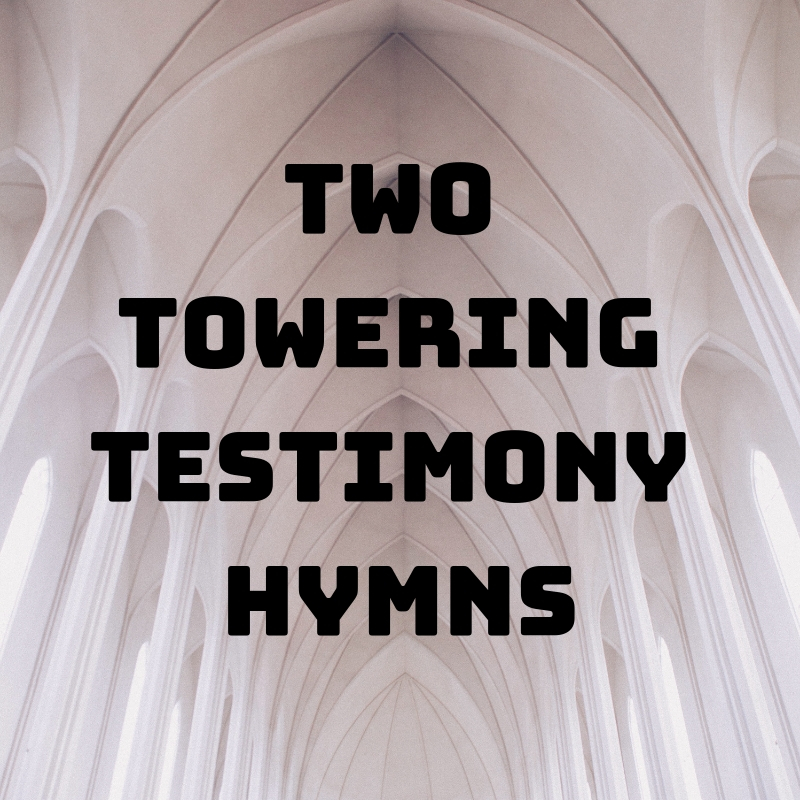 Two Towering Testimony Hymns.jpg