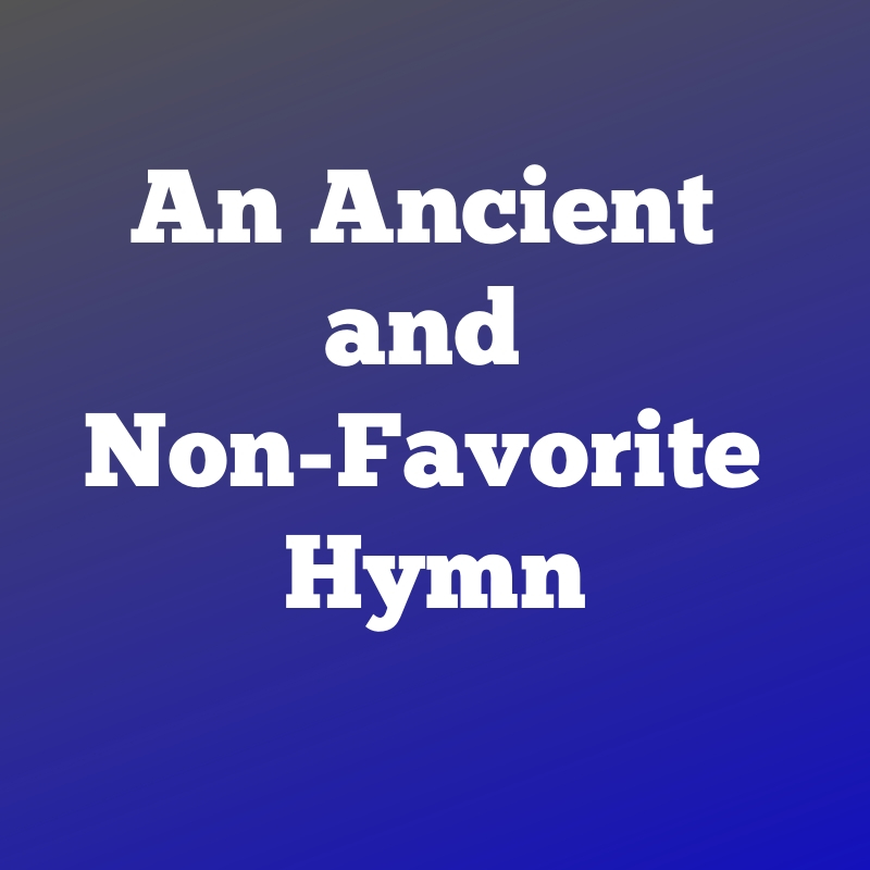 An Ancient and Non-Favorite Hymn.jpg