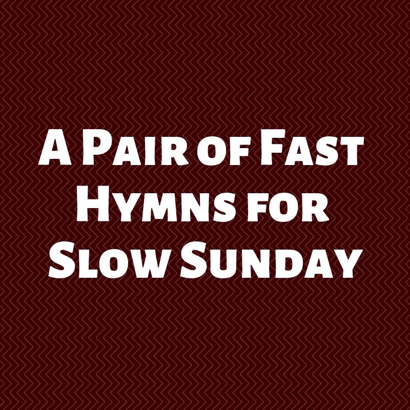 Hymn #s 138 & 139