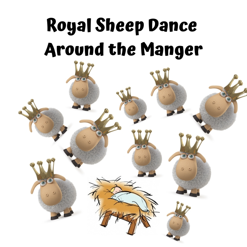 Royal Sheep Dance Around the Manger.jpg