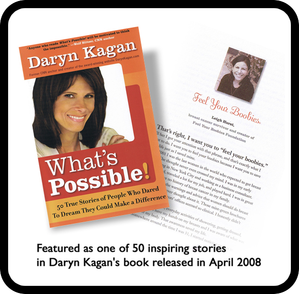 2008: Story featured in book,  What's Possible!  by Daryn Kagan