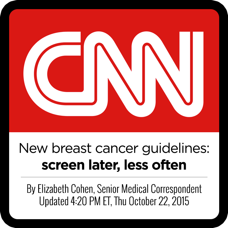 New breast cancer guidelines: screen later, less often   By  Elizabeth Cohen , Senior Medical Correspondent Updated Thursday, October 22, 2015