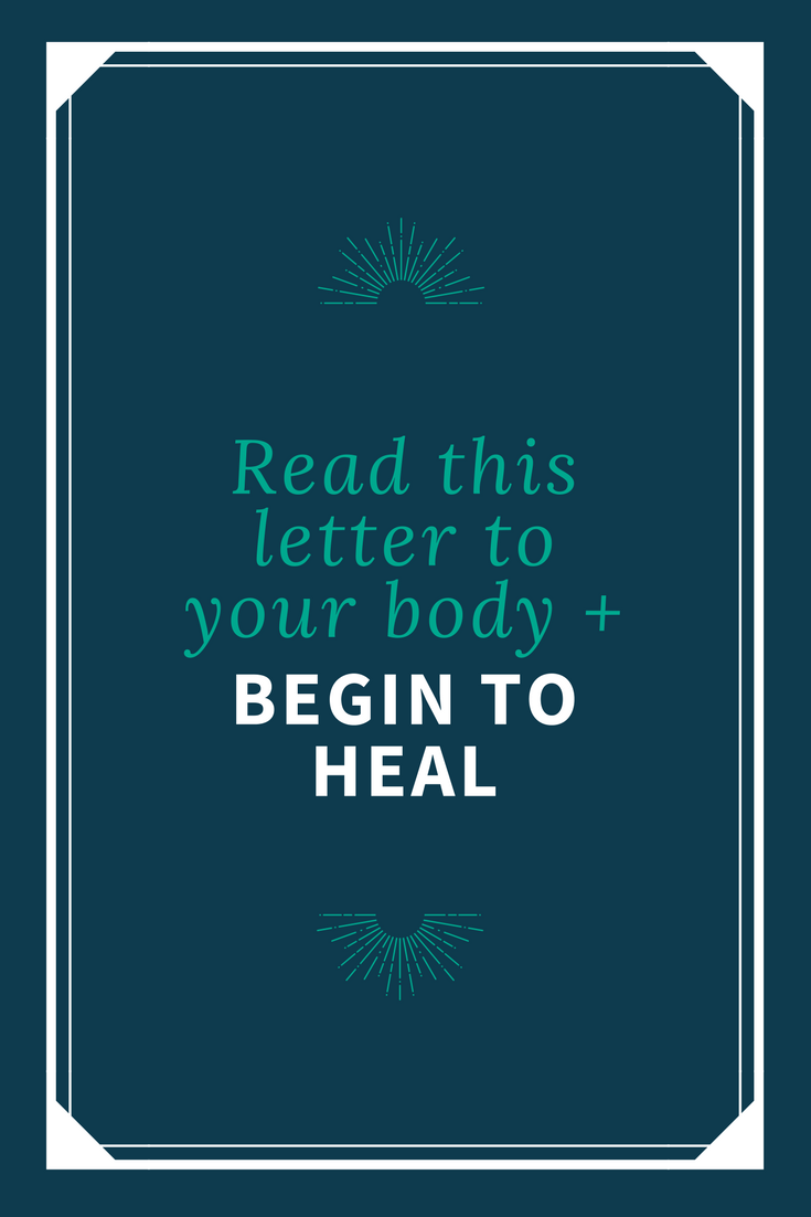 Read this letter to your body and begin to heal _ Love Over Stress Blog _ Emily M Swope.png