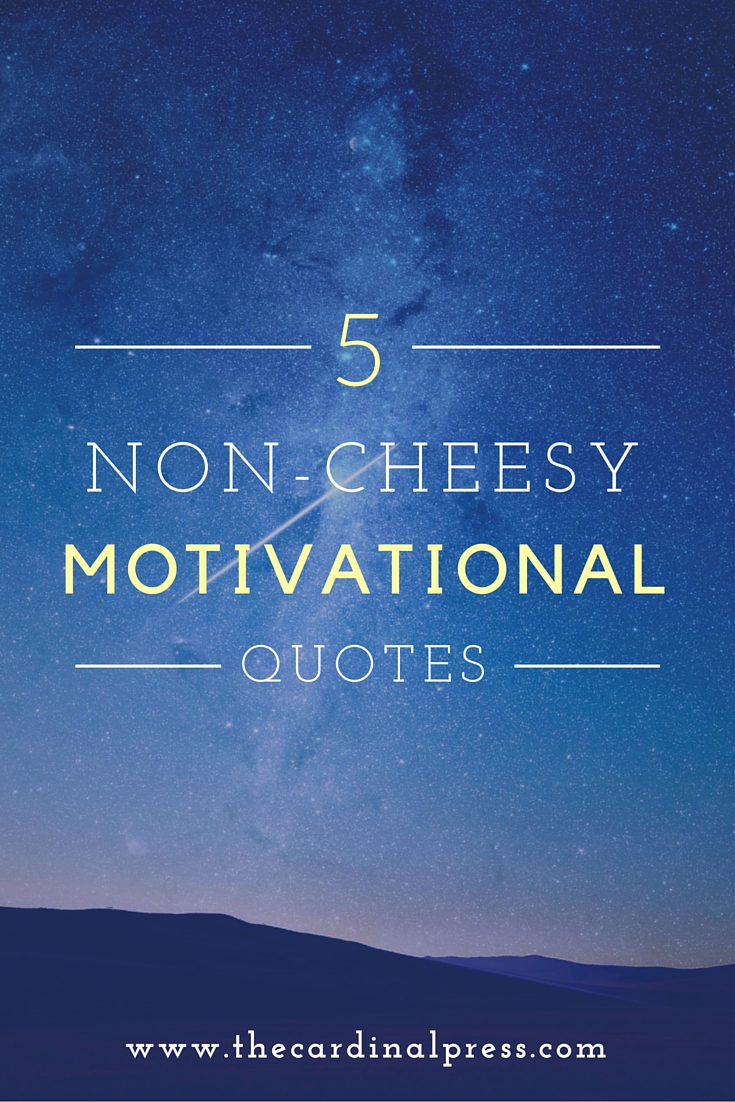 non cheesy motivational quotes