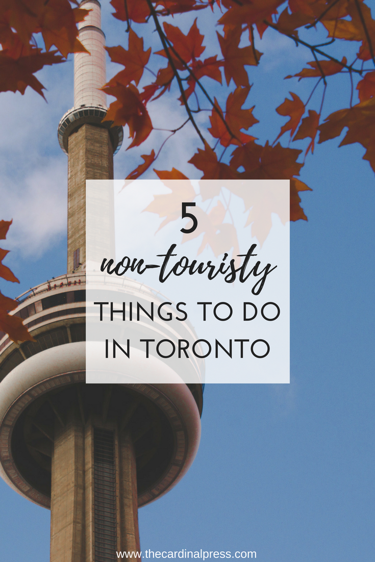 Five non-touristy things to do in Toronto