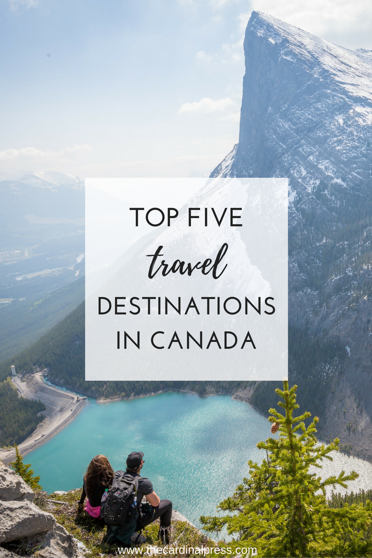 top five travel destinations in canada