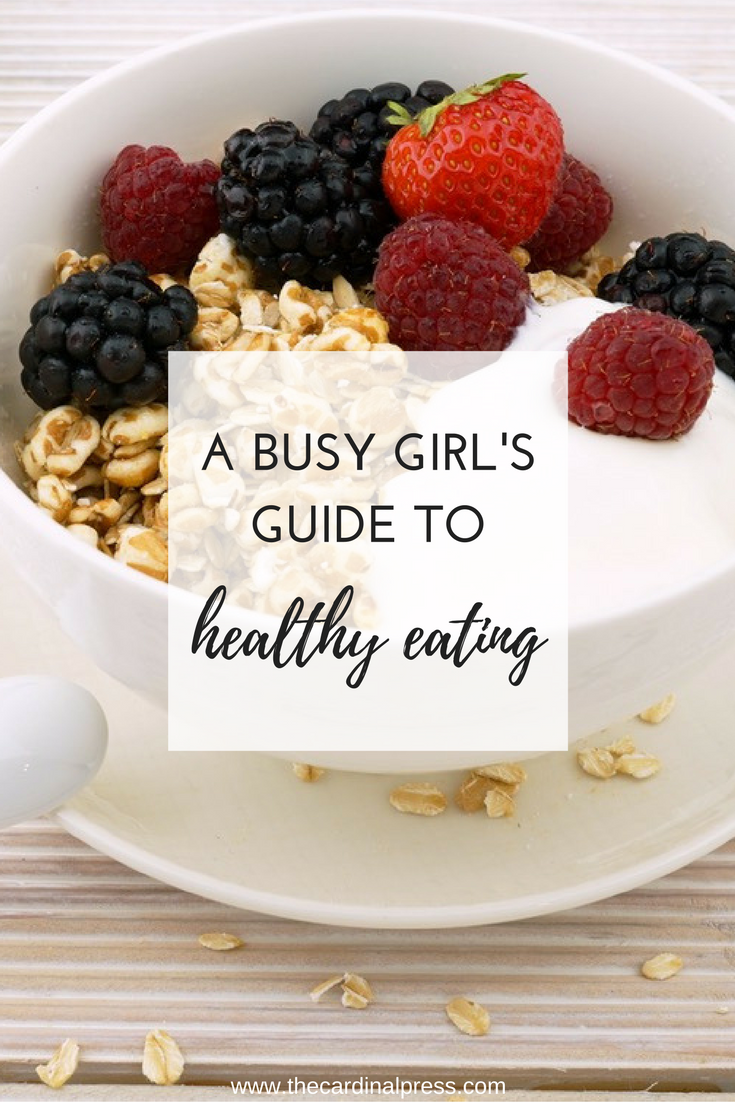 a busy girl's guide to healthy eating