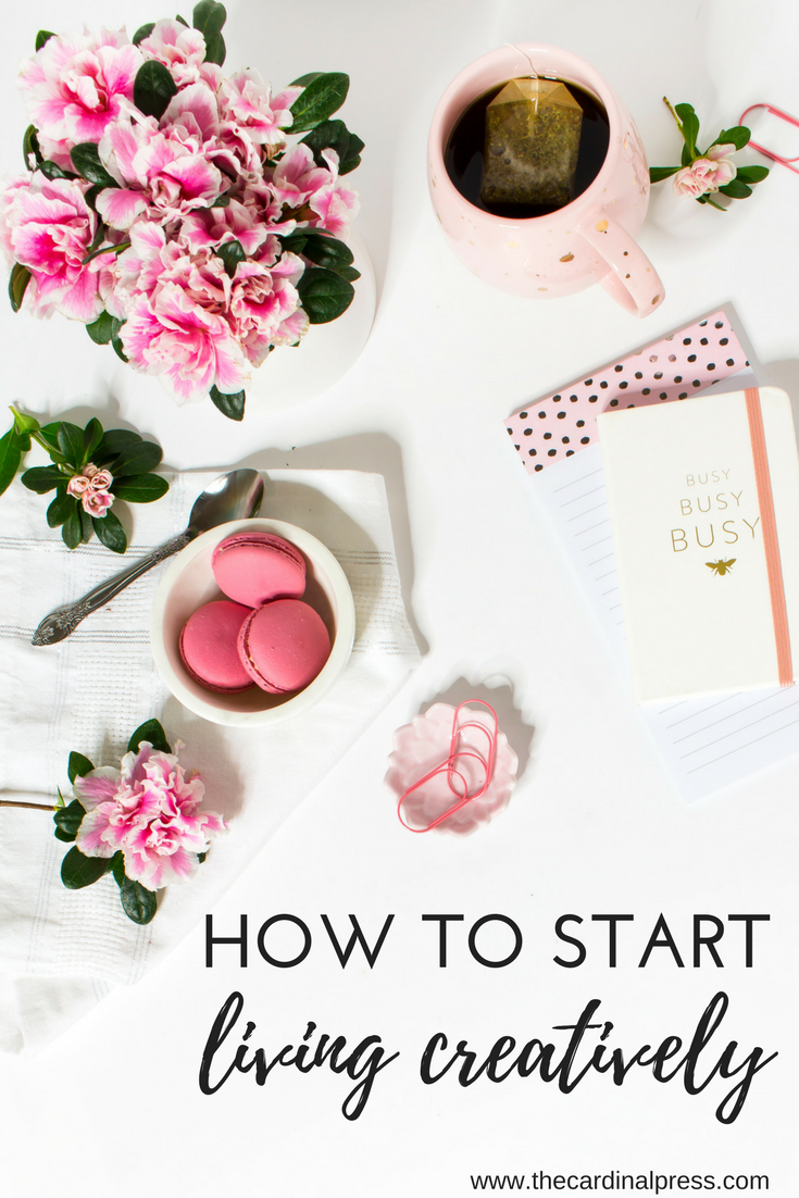 how to start living creatively