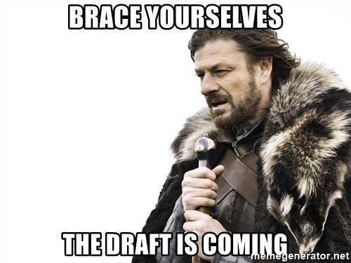 brace-yourselves-the-draft-is-coming.jpg