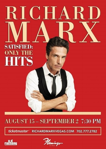 Richard Marx - See chart topper Richard Marx on the Las Vegas Strip August and September at the Flamingo. UD Factory produces this show featuring one of the top singer-songwriters of all time.
