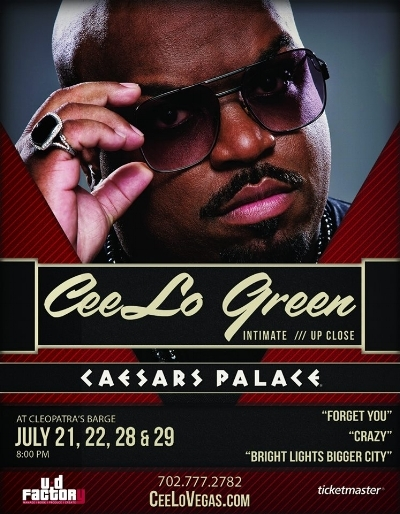 CeeLo Green - Forget You! But don't forget your tickets to see Cee-Lo Green at Caesar's Barge, performing now for a limited time. You'd be Crazy to miss this UD Factory Production on the Las Vegas Strip.