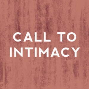 We call listeners to intimacy                       with God and each other