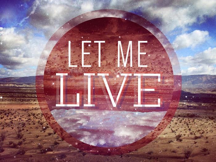 Let Me Live.jpg