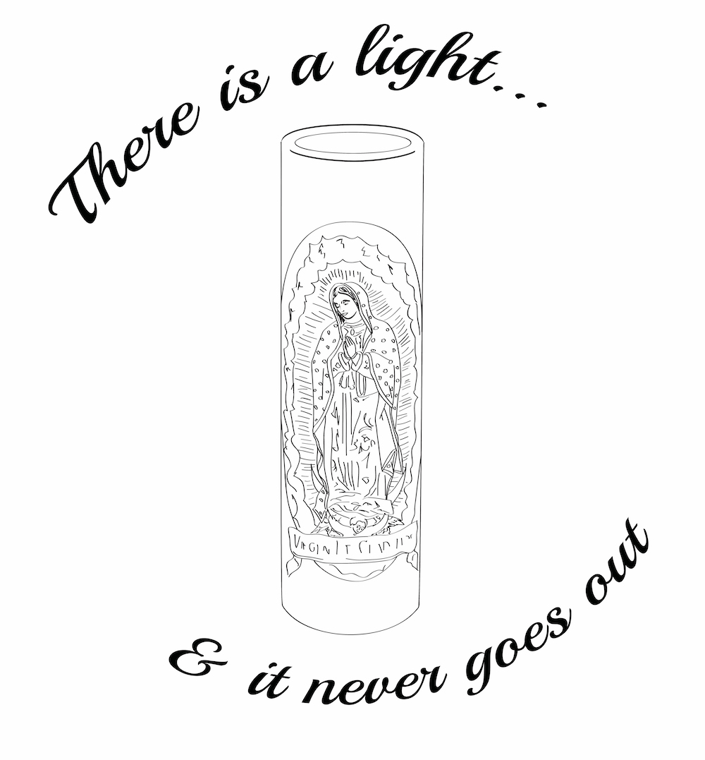 there is a light - virgen de guadalupe candle mixed with lyrics from