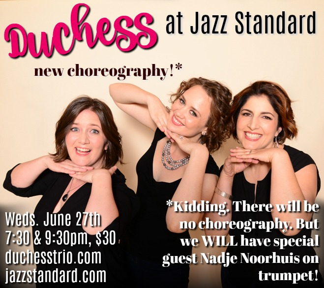 CLICK HERE   to reserve your spot at our upcoming show at the Jazz Standard...and make sure you order a Duchess when you're there!