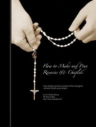 Murray, Tyra and Seth. How to Make and Pray Rosaries and Chaplets . McMinnville, Oregon: RosaryShop, 2006.