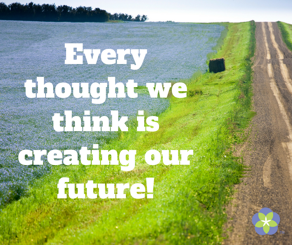 Every thought we think is creating our future (1).png
