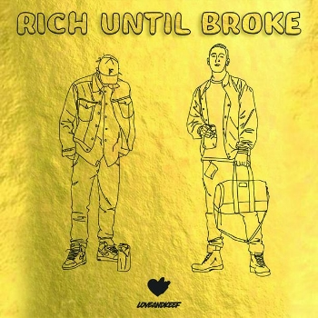 Rich Until Broke  Artwork By: Fughazi & Grant Bogorad