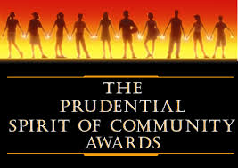 2014 - Prudential Spirit of Community National and Middle Level State Honoree. Received Gold & Silver medallions, $6,000 scholarship and $5,000 grant to fight hunger.