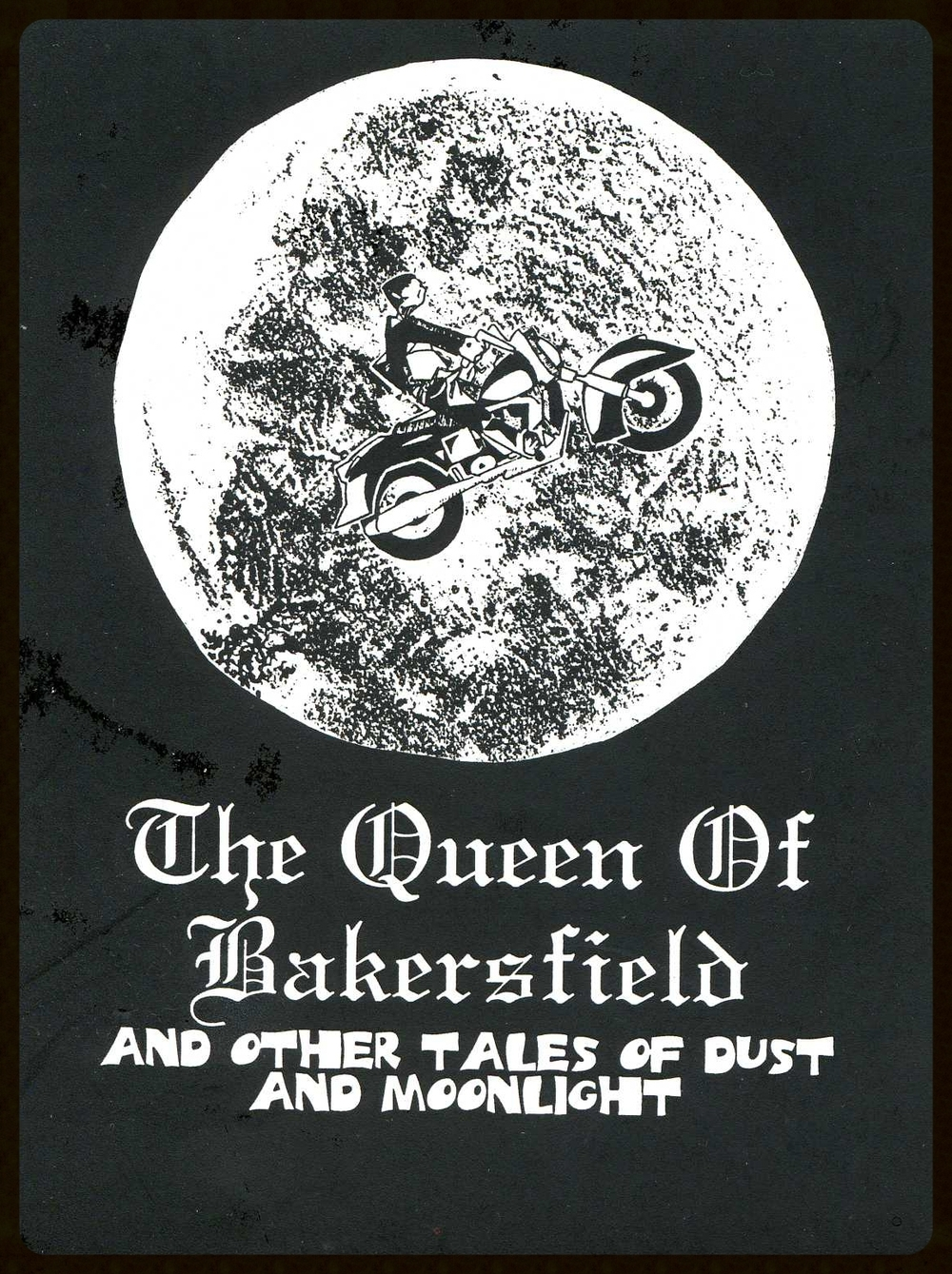 The Queen of Bakersfield & other tales of dust and moonlight