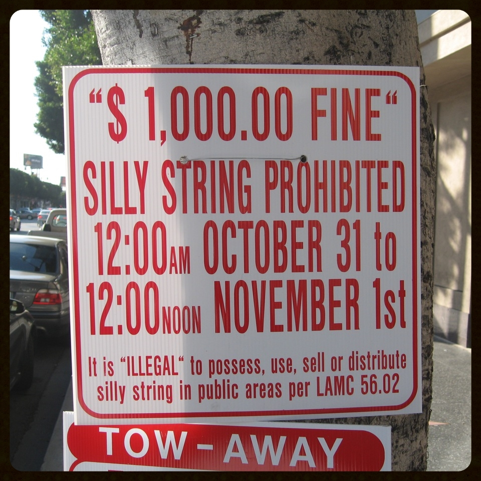 WeHo is famously anti-silly-string on Halloween. This isn't a joke. Don't risk it.