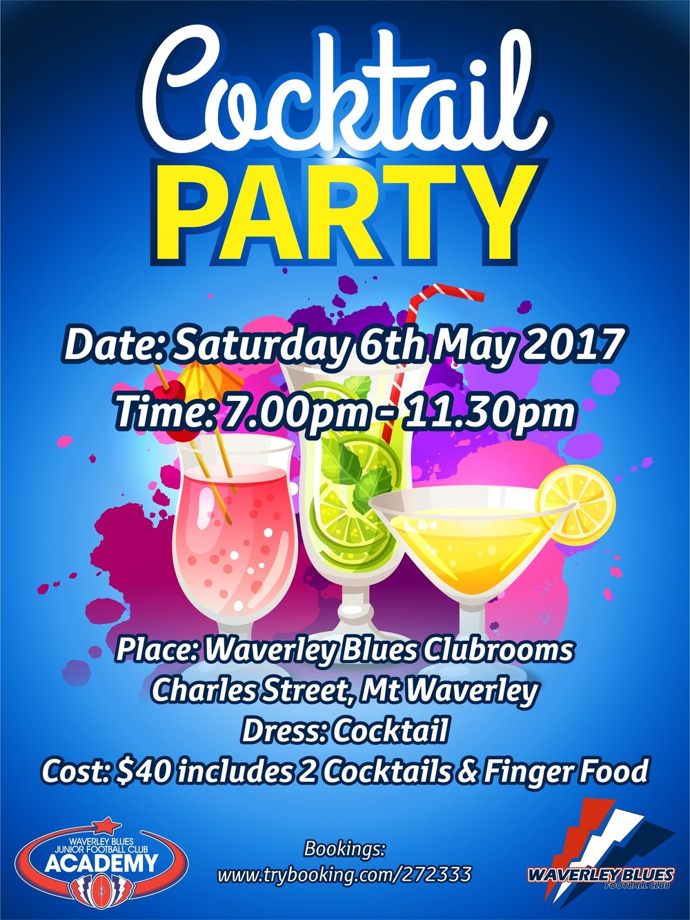Waverley Blues are having a Cocktail Party on Saturday 6th May 2017 from 7:00pm to 11:30pm at the Mt Waverley Clubrooms.  As this is the first parent function for the 2017 season we would love to see you all there and please feel free to invite friends.   The cost includes two cocktails, finger food and a DJ so bring your dancing shoes.  To book tickets please click on the link below:- https://www.trybooking.com/272333 Please see the attached Cocktail Party Invitation. We look forward to seeing you all there.