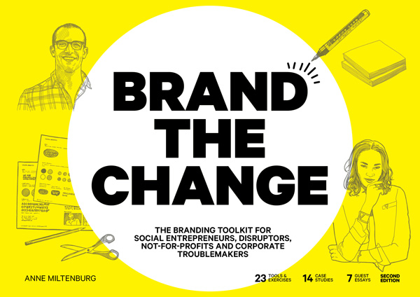 Find lots more inspiration on how to grow you brand in our branding toolkit for changemakers: Brand The Change!