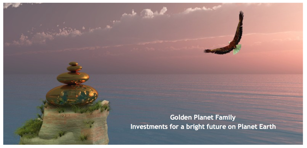 Golden planet family / investments  for a bright future on our planet