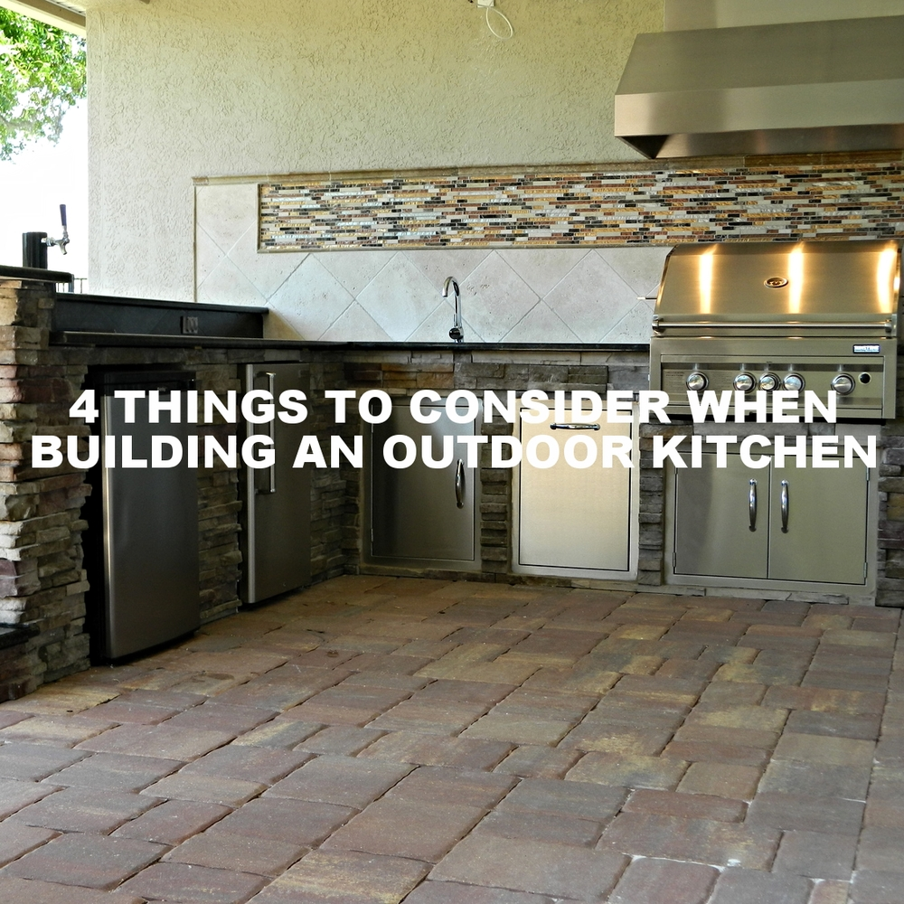 4 things to consider when building an outdoor kitchen premier outdoor living design - Things to consider when creating outdoor kitchens ...