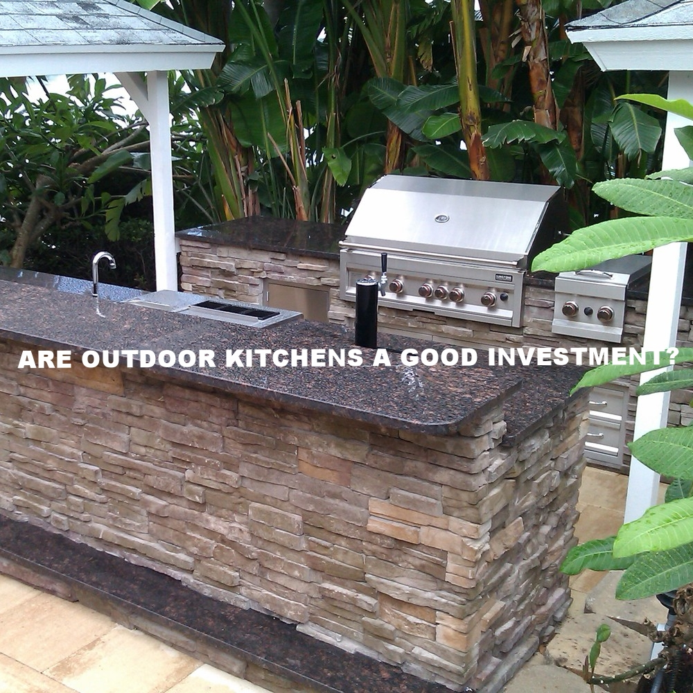 Are Outdoor Kitchens A Good Investment?