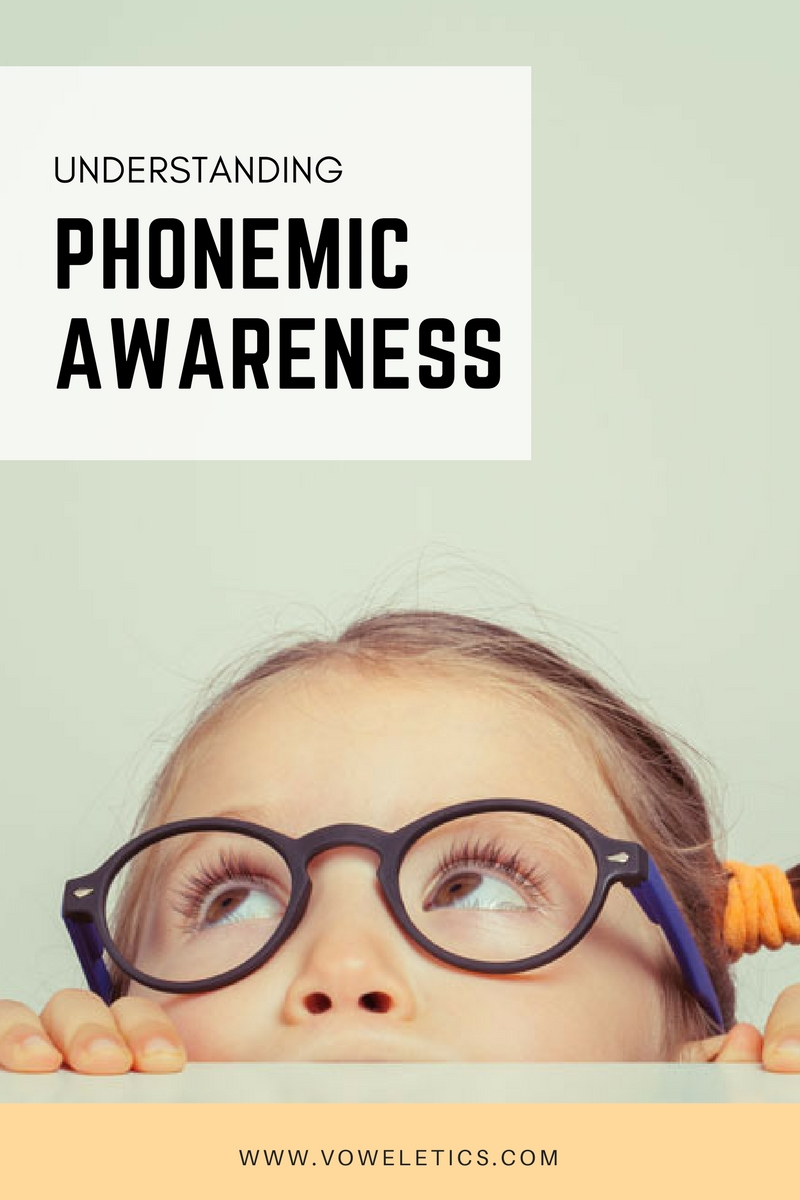 UNDERSTANDING PHONEMIC AWARENESS
