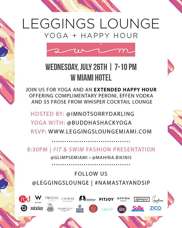 W E D N E S D A Y - @leggingslounge is celebrating #MiamiSwimWeek with a special FIT&SWIM extended happy hour at @wmiamihotel with @imnotsorrydarling hosting, @buddhashackyoga teaching, sounds by @dj_pheniks and @glimpsemiami and @mahina.bikinis presenting! We're also featuring FREE @peroniusa, @effenvodka and @rawjuce cocktails and $5 frosé from #Whisper - got so many fun activations, experiences and options to support local vendors! Can't wait! See you on humpday! -- 🐫 #NamastayandSip
