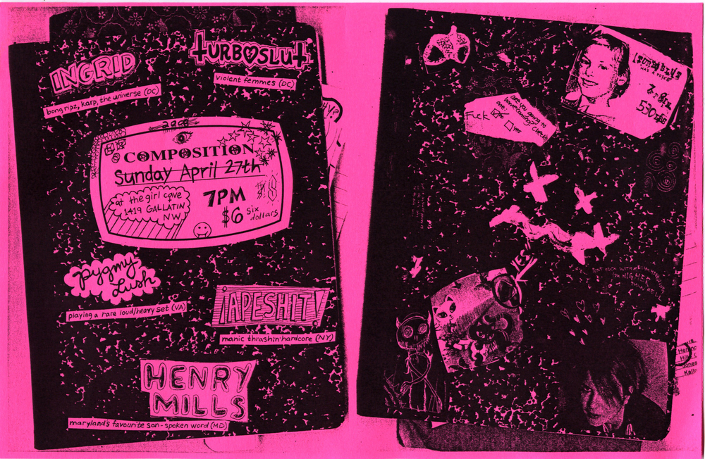 Double-sided flyer, collabo with Jean. I think this was the biggest (most well attended) show I ever did at the Girl Cave. Either that or it ties with the 10/08 Salome/Thou/PLush/Turboslut/Drow show. This was the end of a weekend with ¡APESHIT! and I had tour flu/my voice was so lost that every time I screamed, I got vertigo. Coped with tequila. Memories pullin at my heart-strings.