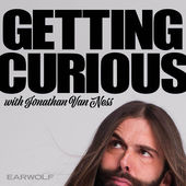 Check out Getting Curious with Jonathan Van Ness. Interested in being a guest? Email Mary.