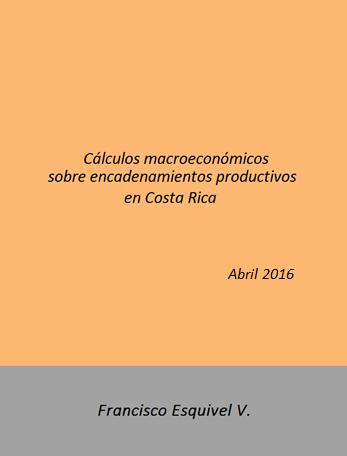 Cálculos macroeconómicos sobre encadenamientos productivos de Costa Rica