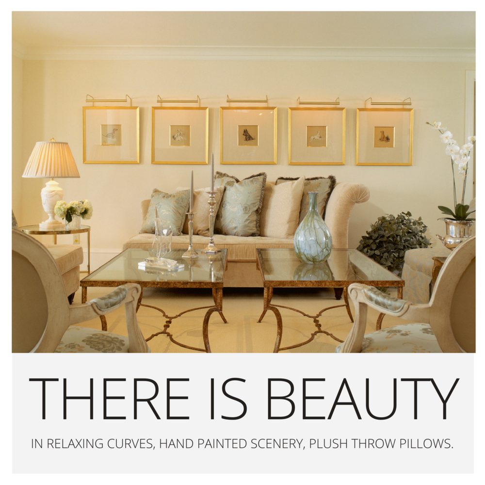 There is beauty in relaxing curves, hand painted scenery, plush throw pillows.