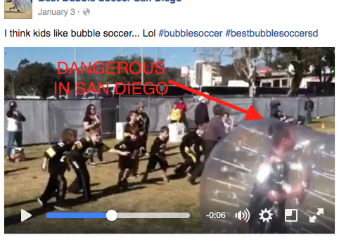 A second local vendor allows children to play in bubbles risking head/spine injury. (From their Facebook.) Images have been removed of a third San Diego-based business with unsafe equipment risking head/spine injury. (Originally from their website.)