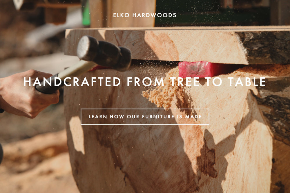 Handcrafted from tree to table - learn how our furniture is made