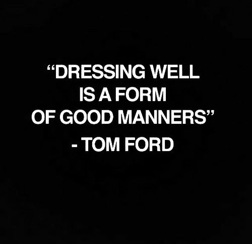 dressing well is good manners