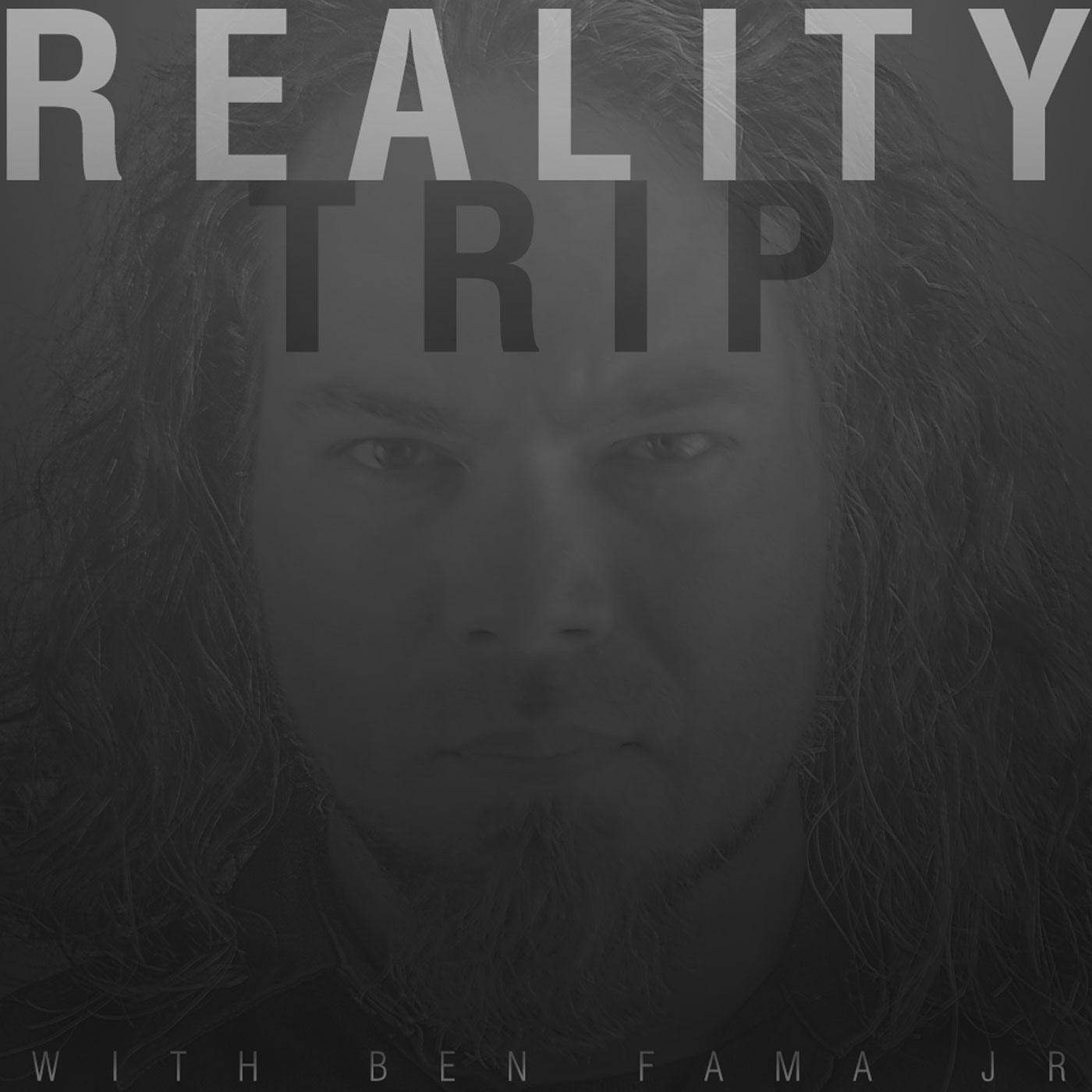 Reality Trip with Ben Fama Jr. - Ben Fama Jr.