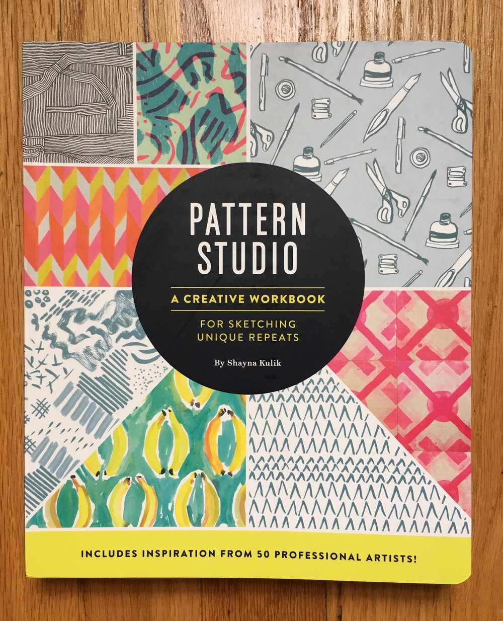 """Pattern Studio"" by Shayna Kulik - Chronicle Books 2016"
