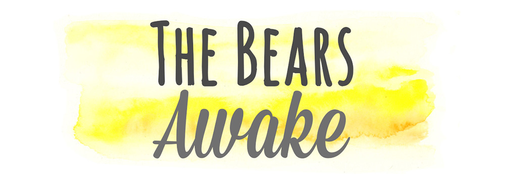 The Bears Awake