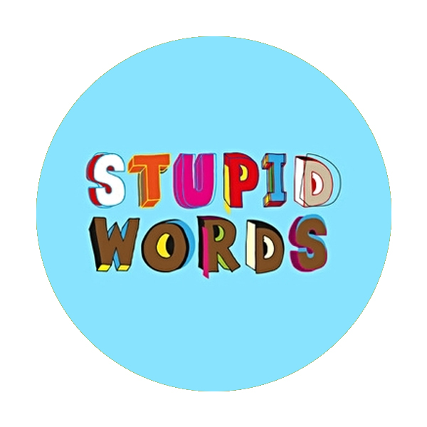 Stupid Words