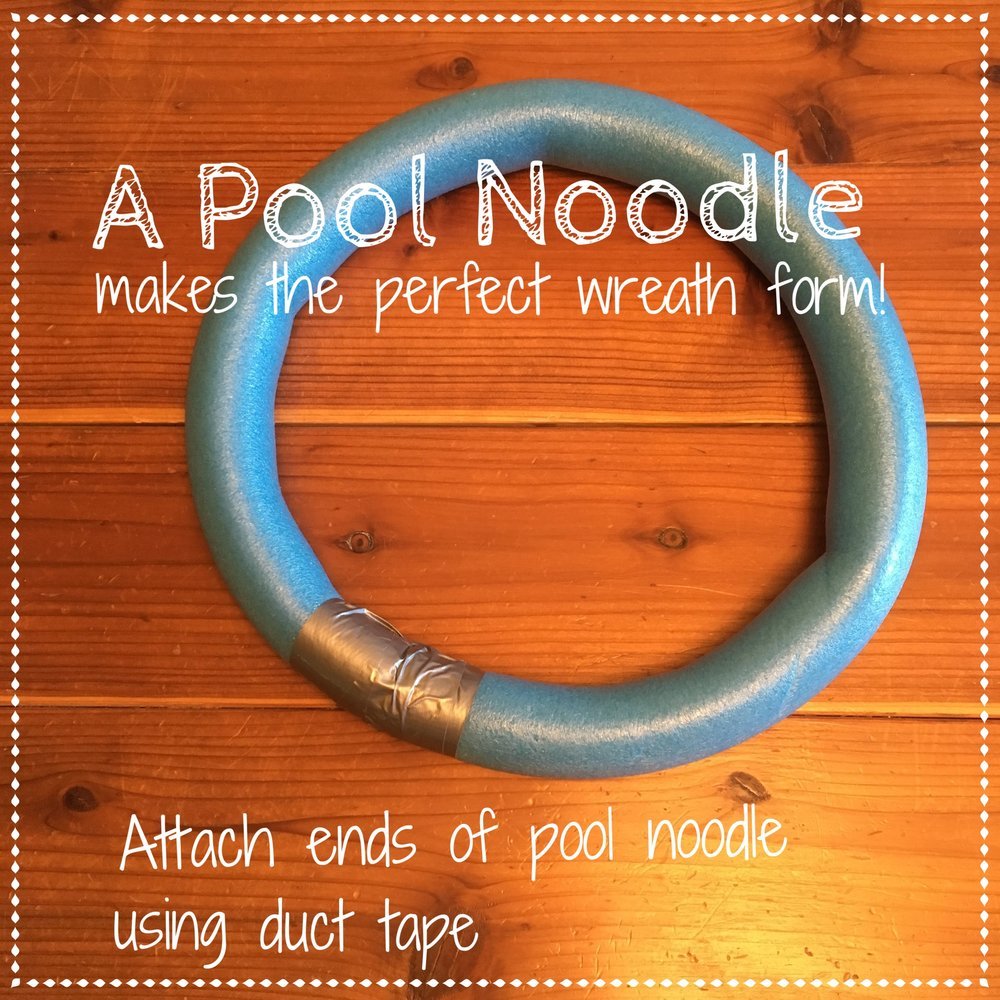 Use a pool noodle & Duct Tape to make a large wreath form
