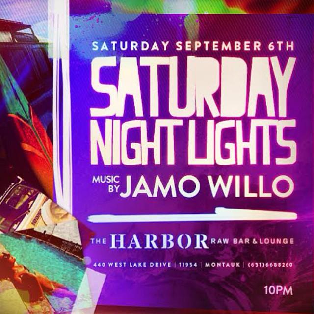 Saturday Night Lights || Jamo Willo || Saturday, September 6th #wedontstop #seeyoutheremontauk #jamowillo #theplacetobe #montauk #hamptons #theharbormtk
