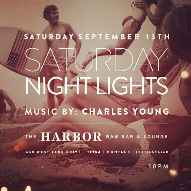 Summer still isn't over-join us Saturday Night! || Saturday Night Lights || DJ Charles Young || 10pm #dancethenightaway #endless summer #charlesyoung #meetmeinmontauk #theharbormtk