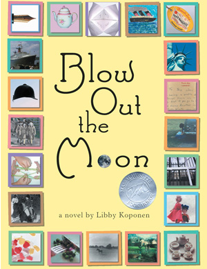 Hardcover of Blow Out the Moon (Little, Brown, 2004). Paperback followed in 2006, Kindle and ibook in 2007.