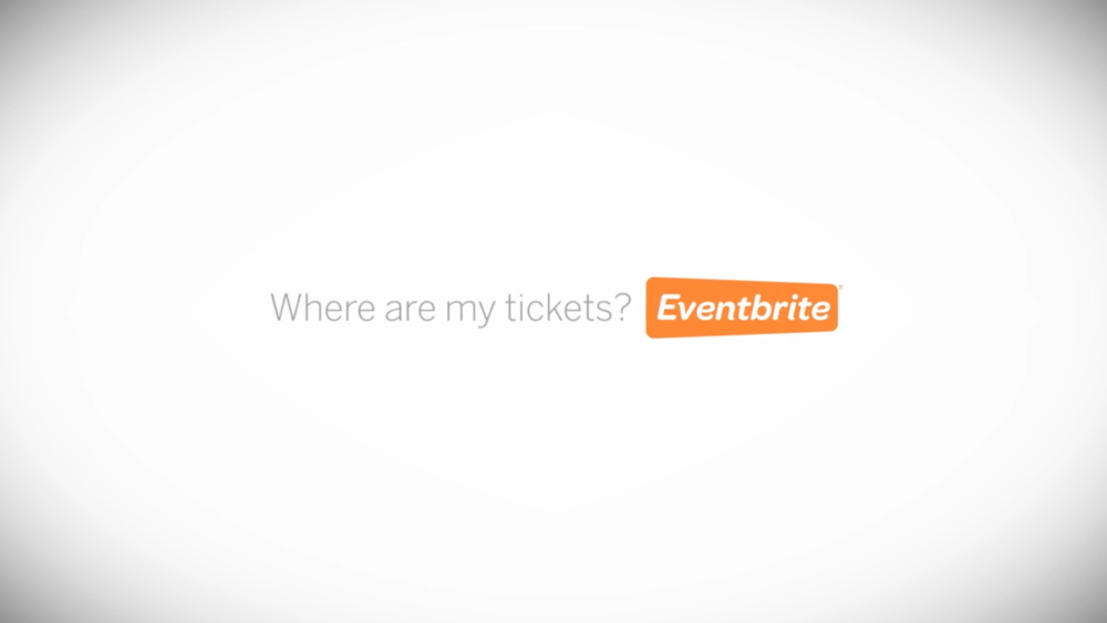 EVENTBRITE WHERE ARE MY TICKETS?