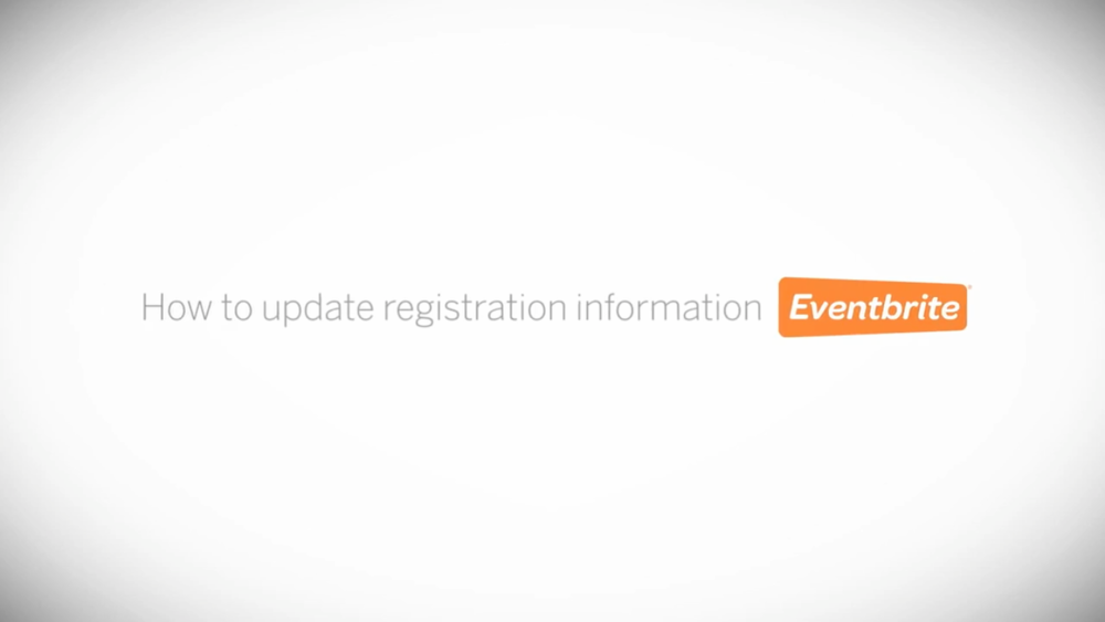 EVENTBRITE HOW TO UPDATE REGISTRATION INFO